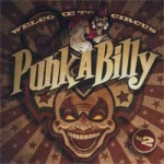 Various Artists - Circus Punkabilly (the sickest show on earth continues...)