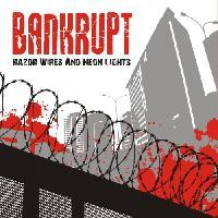 Bankrupt - Razor Wires And Neon Lights