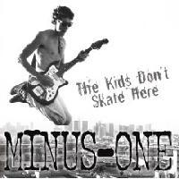 Minus-One - The Kids Don't Skate Here