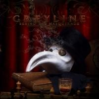 Greyline - Behind The Masquearade