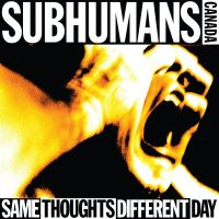 Subhumans - Same Thoughts, Different Day