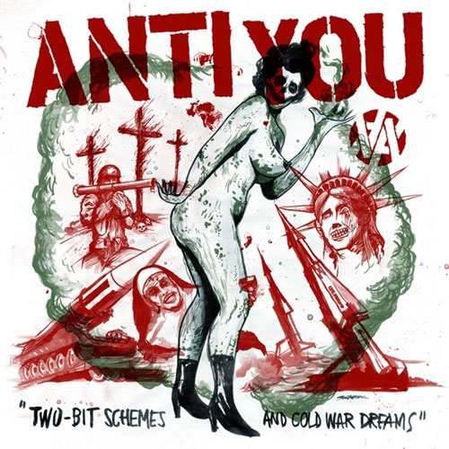 Anti You - Two-Bit Schemes and Cold War Dreams