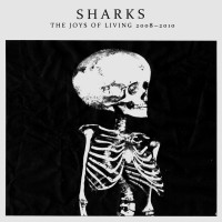 Sharks - The Joys of Living 2008-2010