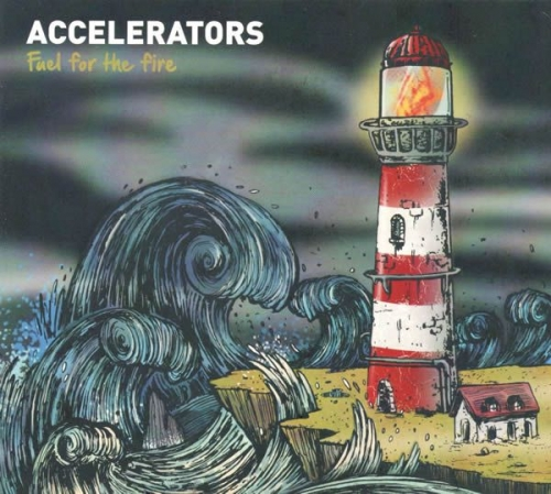 The Accelerators - Fuel for the Fire