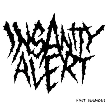 Insanity Alert - First Diagnosis