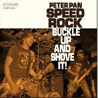 Peter Pan Speedrock - Buckle Up and Shove it!